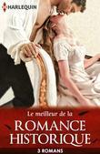 Le meilleur de la romance historique: 3 romans Harlequin