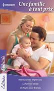 Une Famille a Tout Prix: Retrouvailles Imprevues - La Famille Ideale - Un Foyer Pour Brenda