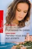 Promesses Au Palais - Rendez-Vous Avec Son Ennemi: T3 - Destins Princiers