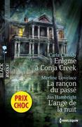 Carla Cassidy - Enigme a Conja Creek - La Rancon Du Passe - L'Ange de La Nuit: (Promotion)