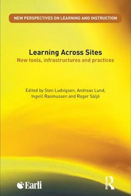 Learning Across Sites: New Tools, Infrastructures and Practices