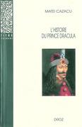 L'Histoire du prince Dracula en Europe centrale et orientale (XVe siècle) / Nouvelle édition revue : présentation, édition critique, traduction et commentaire