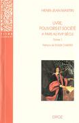 Livre, pouvoirs et société à Paris au XVIIe siècle (1598-1701). Tome 1 / Préface de Roger Chartier