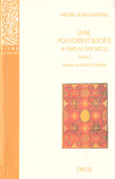 Livre, pouvoirs et société à Paris au XVIIe siècle (1598-1701). Tome 2 / Préface de Roger Chartier