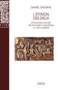L'Etymon des dieux :  Mythologie gauloise, archéologie et linguistique à l'âge classique
