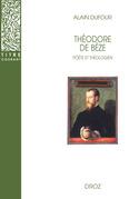 Théodore de Bèze : Poète et Théologien