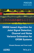 MMSE-Based Algorithm for Joint Signal Detection, Channel and Noise Variance Estimation for OFDM Systems