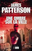 James Patterson - Une Ombre Sur La Ville