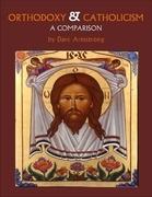 Orthodoxy & Catholicism: A Comparison