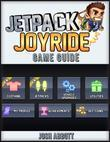 Jetpack Joyride Game Guide
