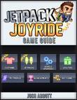 Jetpack Joyride Game Guide