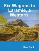 Six Wagons to Laramie, a Western