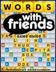 Words with Friends Game Guide