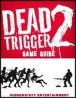 Dead Trigger 2 Game Guide