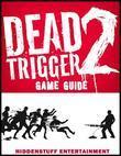 Dead Trigger 2 Game Guide