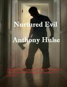 Nurtured Evil