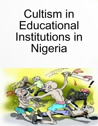 Cultism in Educational Institutions in Nigeria