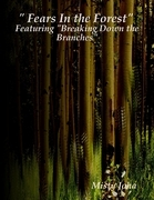 """"""" Fears In the Forest"""""""