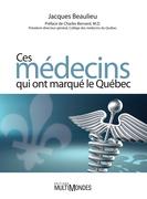 Ces médecins qui ont marqué le Québec