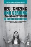 Recognizing Social Class and Serving Low-Income Students in Higher Education