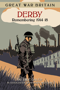 Great War Britain Derby: Remembering 1914-18