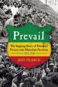 Prevail: The Inspiring Story of Ethiopia's Victory over Mussolini's Invasion, 1935¿1941
