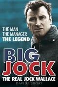 Big Jock: The Real Jock Wallace