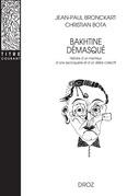 Bakhtine démasqué. Histoire d'un menteur, d'une escroquerie et d'un délire collectif