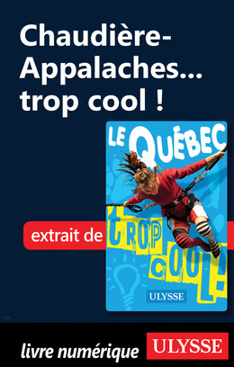 Chaudière-Appalaches... trop cool !