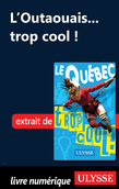 L'Outaouais... trop cool !