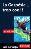 La Gaspésie... trop cool !