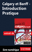 Calgary et Banff - Introduction Pratique