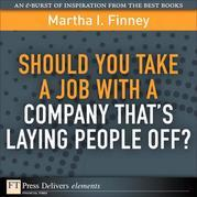 Should You Take a Job with a Company That's Laying People Off?