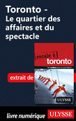 Toronto - Le quartier des affaires et du spectacle