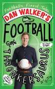 Dan Walker's Football Thronkersaurus: Football's Finest Tales