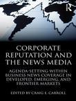Corporate Reputation and the News Media