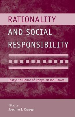 Rationality and Social Responsibility: Essays in Honor of Robyn Mason Dawes