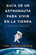 Guía de un astronauta para vivir en la Tierra
