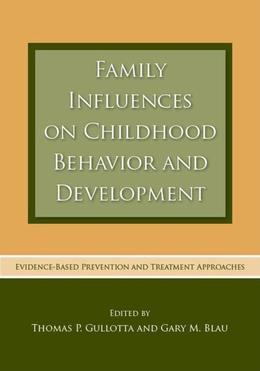 Family Influences on Childhood Behavior and Development
