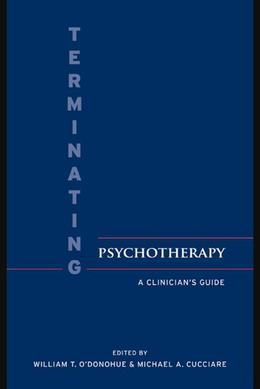 A Clinician's Guide to the Theory and Practice of Termination in Psychotherapy