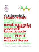 Gambe e piedi - Dolori e disturbi: rivoluzionario ed efficace metodo non invasivo mediante l'utilizzo dei colori e delle frequenze corrispondenti a ciascun Fiore di Bach in base alle mappe di Kramer.