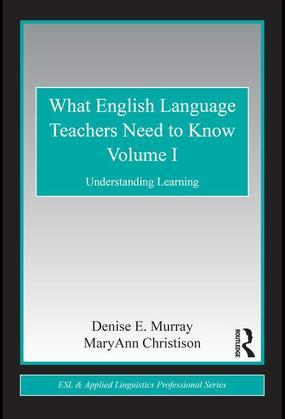 What English Language Teachers Need to Know, Volume I