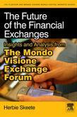 The Future of the Financial Exchanges: Insights and Analysis from The Mondo Visione Exchange Forum