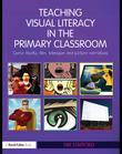 Teaching visual literacy in the primary classroom