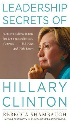 Leadership Secrets of Hillary Clinton