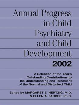 Annual Progress in Child Psychiatry and Child Development 2002