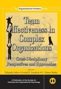 Team Effectiveness in Complex Organizations: Cross Disciplinary Perspectives and Approaches
