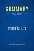 Summary: Smart For Life - Michael D. Chafetz