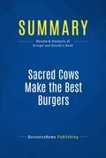 Summary: Sacred Cows Make The Best Burgers - Robert Kriegel and David Brandt