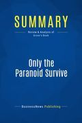 Summary: Only The Paranoid Survive - Andrew S. Grove